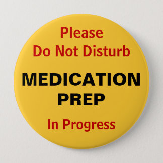 Do not disturb Medication Preparation 10 Cm Round Badge