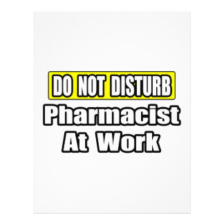 Do Not Disturb...Pharmacist At Work Full Color Flyer