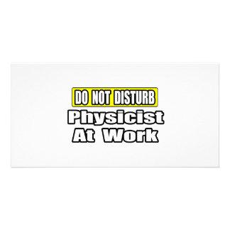Do Not Disturb Physicist At Work Photo Card