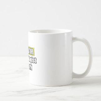 Do Not Disturb...Psychologist At Work Coffee Mug