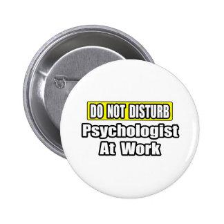 Do Not Disturb...Psychologist At Work Pin