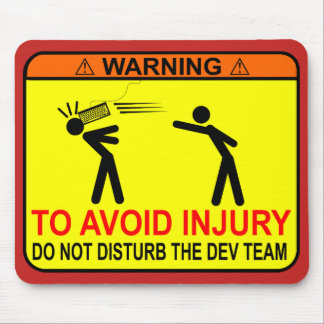Do Not Disturb The Dev Team Mouse Pad