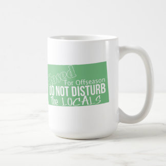 Do not disturb the locals basic white mug