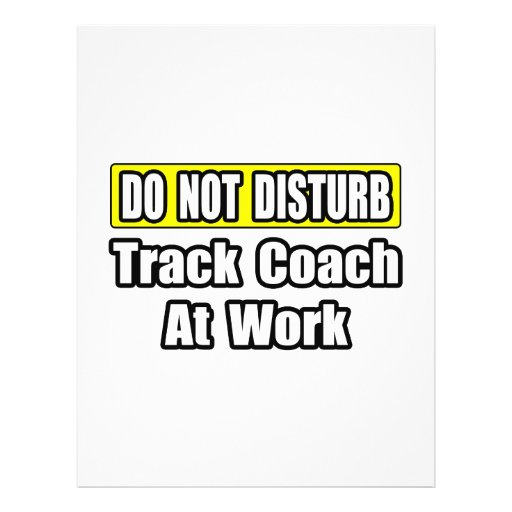 Do Not Disturb...Track Coach At Work Full Color Flyer