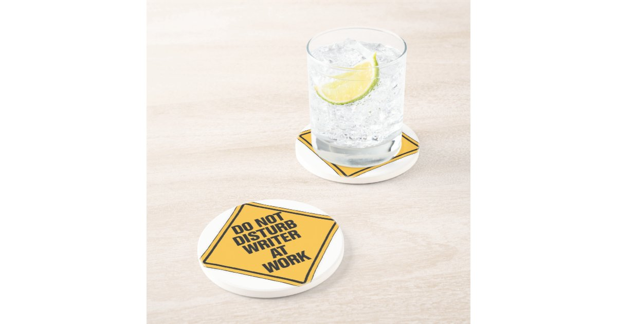 Do Not Disturb Writer At Work Drink Coasters Zazzle
