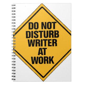 Do not Disturb writer at work Spiral Notebook