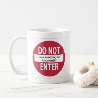 DO NOT ENTER (We're Socializing...) Mugs