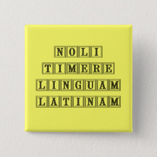 Do not fear the Latin Language (Latin) 15 Cm Square Badge