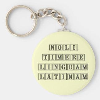 Do not fear the Latin Language (Latin) Basic Round Button Key Ring