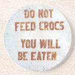 Do Not Feed Crocs- Coaster message
