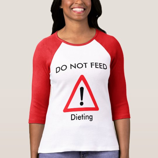 Do not Feed - On a Diet T-Shirt