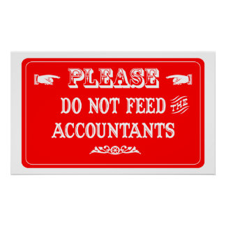 Do Not Feed The Accountants Poster