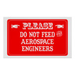 Do Not Feed The Aerospace Engineers Print