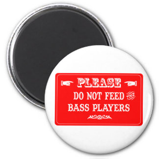 Do Not Feed The Bass Players 6 Cm Round Magnet