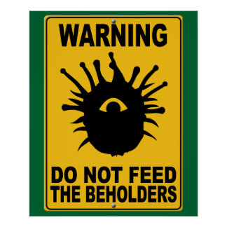 Do Not Feed the Beholders Print