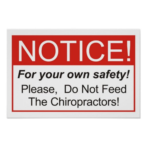 Do Not Feed The Chiropractors! Poster