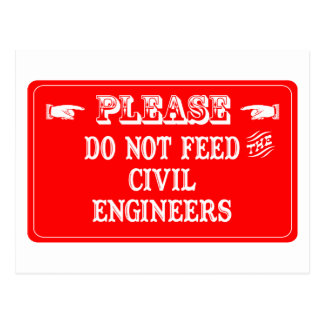 Do Not Feed The Civil Engineers Postcard