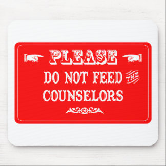 Do Not Feed The Counselors Mouse Pad