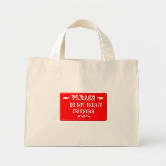 Do Not Feed The Cruisers Mini Tote Bag