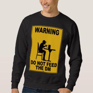 Do Not Feed the DM Sweatshirt