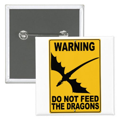 Do Not Feed the Dragons Button