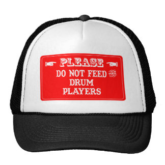 Do Not Feed The Drum Players Cap