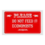 Do Not Feed The Economists Poster