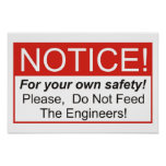 Do Not Feed The Engineers! Print