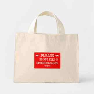 Do Not Feed The Epidemiologists Mini Tote Bag