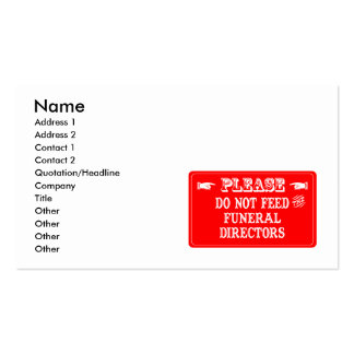 Do Not Feed The Funeral Directors Business Card Templates