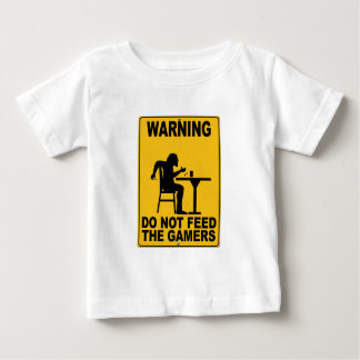 Do Not Feed the Gamers Baby T-Shirt