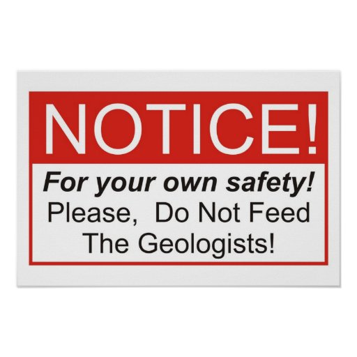 Do Not Feed The Geologists! Poster