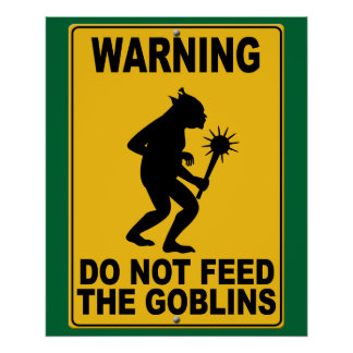 Do Not Feed the Goblins Poster