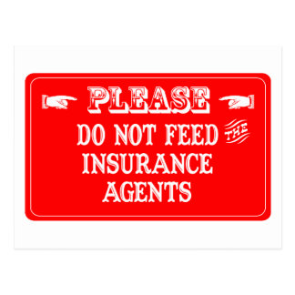 Do Not Feed The Insurance Agents Postcard