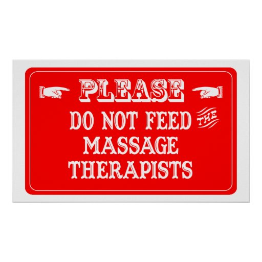 Do Not Feed The Massage Therapists Print