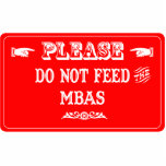Do Not Feed The MBAs Photo Sculpture