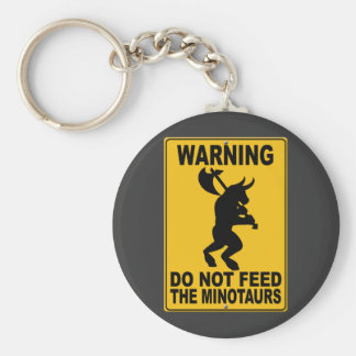 Do Not Feed the Minotaurs Basic Round Button Key Ring