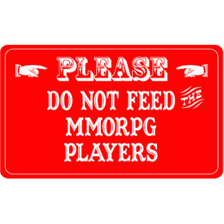 Do Not Feed The MMORPG Players Photo Cutouts