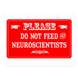 Do Not Feed The Neuroscientists Postcard