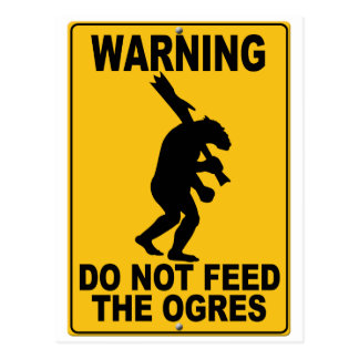 Do Not Feed the Ogres Post Cards