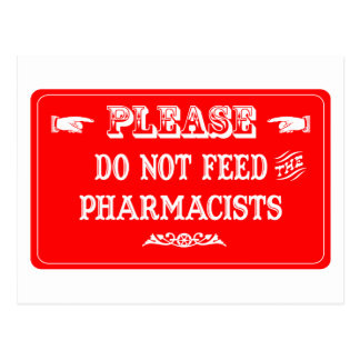 Do Not Feed The Pharmacists Postcard
