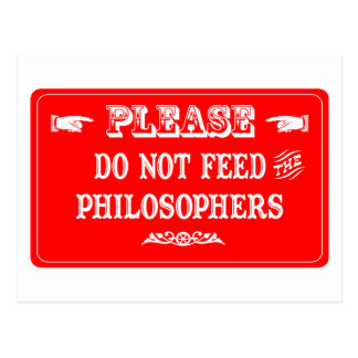 Do Not Feed The Philosophers Postcard