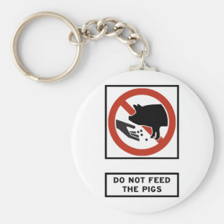 Do Not Feed the Pigs Highway Sign Key Ring