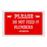 Do Not Feed The Plumbers Poster