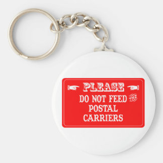Do Not Feed The Postal Carriers Basic Round Button Key Ring