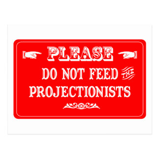 Do Not Feed The Projectionists Postcard
