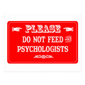 Do Not Feed The Psychologists Postcard