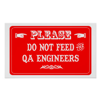 Do Not Feed The QA Engineers Poster