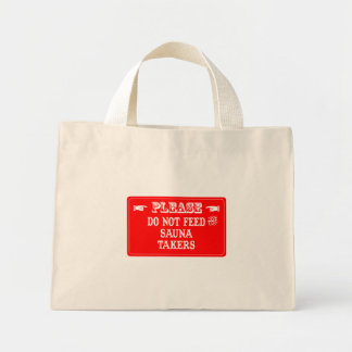 Do Not Feed The Sauna Takers Canvas Bags