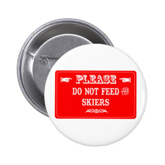 Do Not Feed The Skiers 6 Cm Round Badge